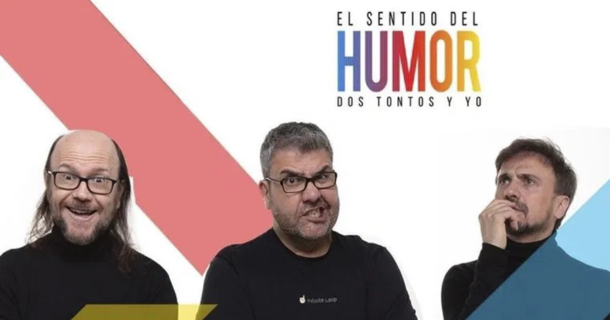 EL SENTIDO DEL HUMOR: DOS TONTOS Y YO
