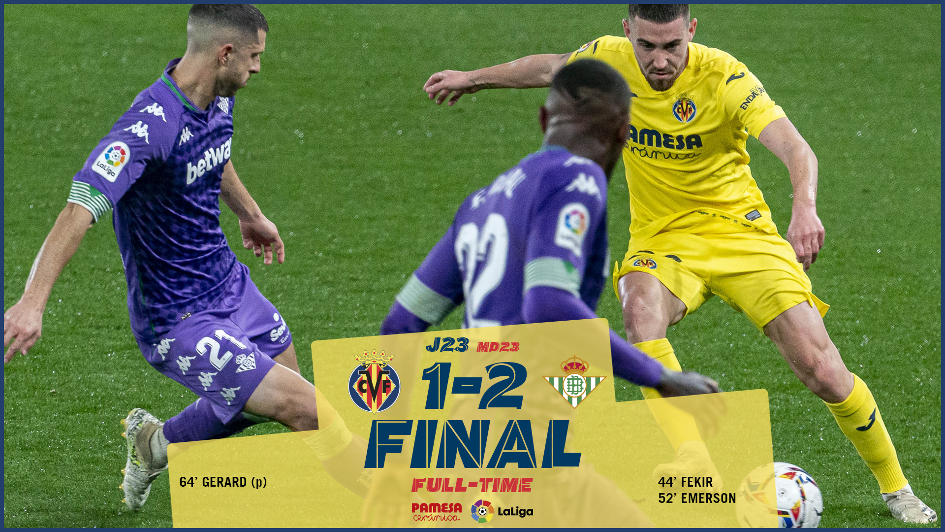 FINAL: Villarreal 1 - 2 Betis / Fuente: @VillarrealCF
